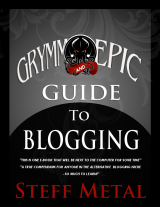 grymm and epic guide to blogging by steff metal